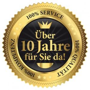 ber 10 Jahre fr Sie da! 100% Qualitt - Service - Kompetenz